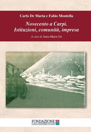 Novecento a Carpi - copertina del libro di Fondazione Cassa di Risparmio di Carpi