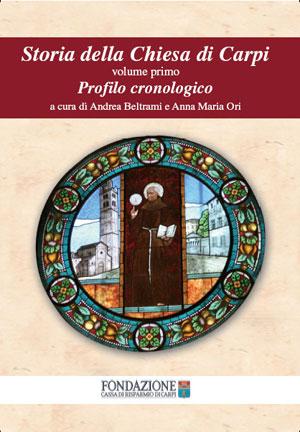 Storia della Chiesa di Carpi Volume I - Profilo cronologico - copertina del libro di Fondazione Cassa di Risparmio di Carpi
