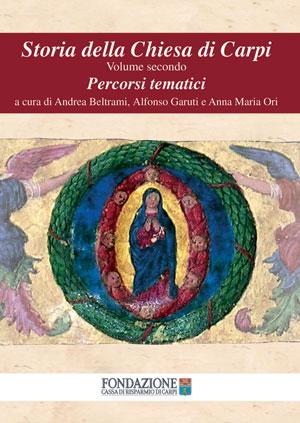 Storia della Chiesa di Carpi - Volume II – Percorsi tematici - copertina del libro di Fondazione Cassa di Risparmio di Carpi