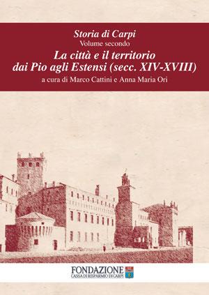 Storia di Carpi - Volume II- La città e il territorio dai Pio agli Estensi (secc. XIV-XVIII) - copertina del libro di Fondazione Cassa di Risparmio di Carpi