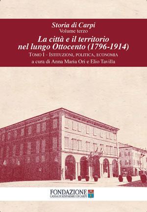 Storia di Carpi - Volume III – Tomo I - La città e il territorio nel lungo Ottocento (1796-1914) - copertina del libro di Fondazione Cassa di Risparmio di Carpi