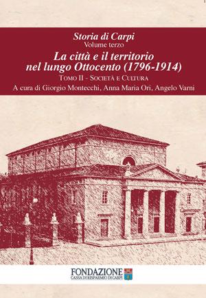 Storia di Carpi - Volume III – Tomo II - La città e il territorio nel lungo Ottocento (1796-1914) - copertina del libro di Fondazione Cassa di Risparmio di Carpi
