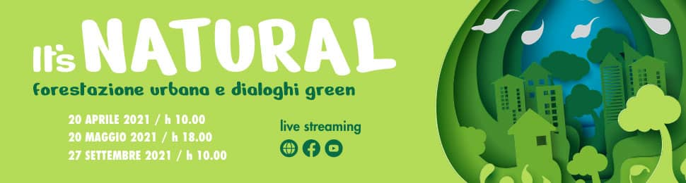 It's Natural - Forestazione urbane e dialoghi green.
