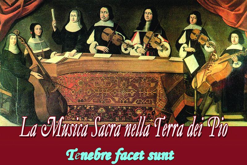 La Musica sacra nella terra dei Pio -Tenebre facet sunt