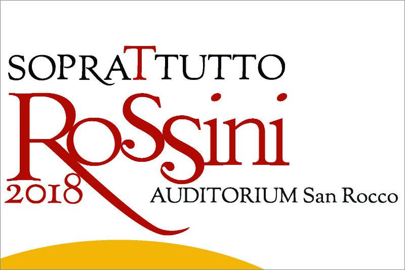 Soprattutto Rossini 2018 Nel 150° anniversario della morte di Gioachino Rossini